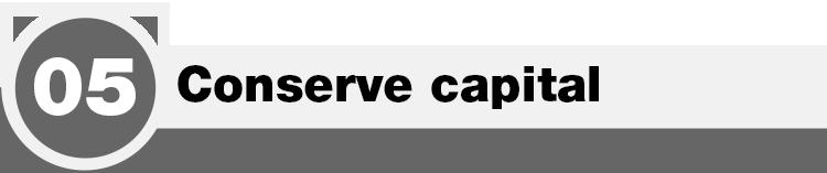 Conserve capital